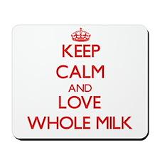 Keep calm and love Whole Milk Mousepad