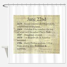 June 22nd Shower Curtain