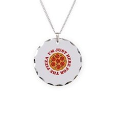 I'm Just Here For The Pizza Necklace