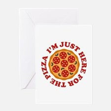 I'm Just Here For The Pizza Greeting Card
