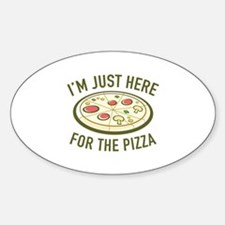 I'm Just Here For The Pizza Decal