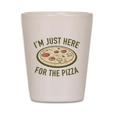 I'm Just Here For The Pizza Shot Glass