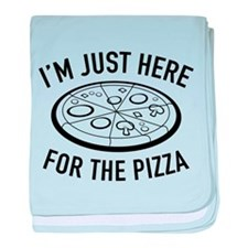 I'm Just Here For The Pizza baby blanket