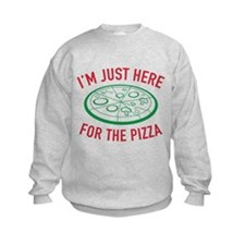 I'm Just Here For The Pizza Sweatshirt