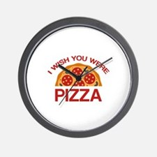 I Wish You Were Pizza Wall Clock