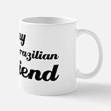 I love my Brazilian girl frie Mug