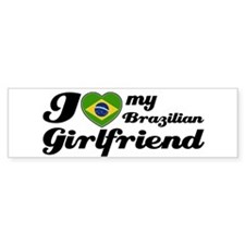 I love my Brazilian girl frie Bumper Car Sticker