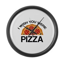 I Wish You Were Pizza Large Wall Clock