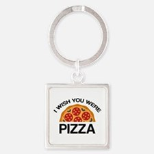 I Wish You Were Pizza Square Keychain