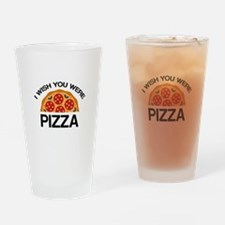 I Wish You Were Pizza Drinking Glass