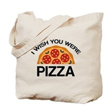 I Wish You Were Pizza Tote Bag