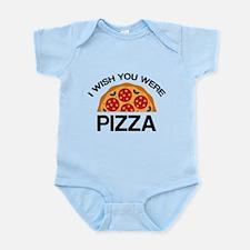 I Wish You Were Pizza Infant Bodysuit