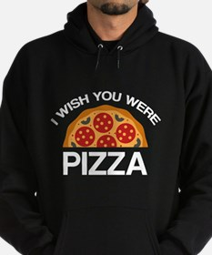 I Wish You Were Pizza Hoodie (dark)
