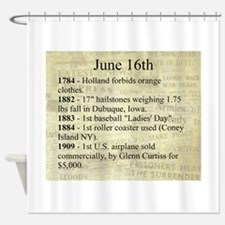 June 16th Shower Curtain