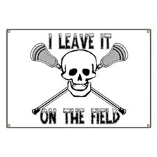 Lacrosse I Leave It On the Field Banner