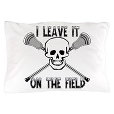 Lacrosse I Leave It On the Field Pillow Case