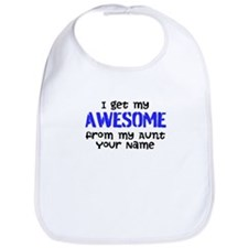 I Get My Awesome From My Aunt (Your Name) Bib