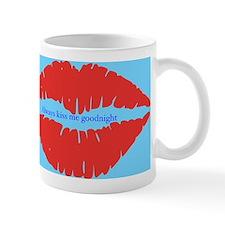 Kiss me goodnight Mugs