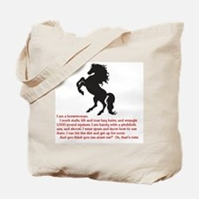 I am a horsewoman ... I can  ...  Tote Bag