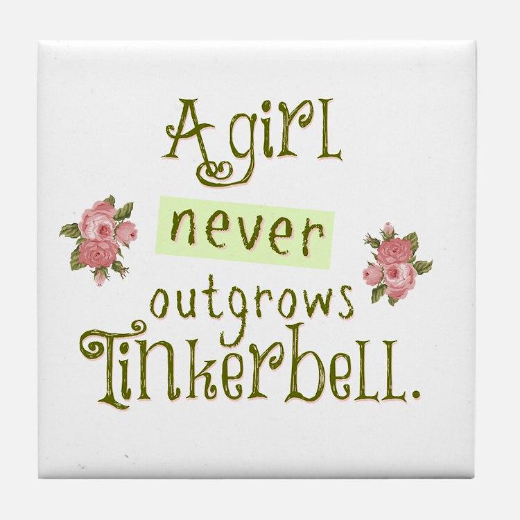 a girl never outgrows Tinkerbell Tile Coaster