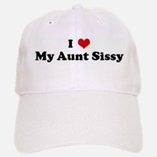I Love My Aunt Sissy Baseball Baseball Cap