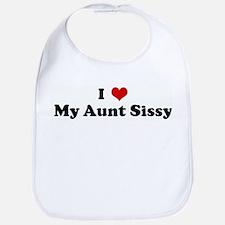 I Love My Aunt Sissy Bib