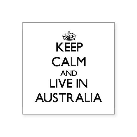 Keep Calm and Live In Australia Sticker