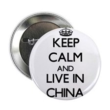 """Keep Calm and Live In China 2.25"""" Button"""