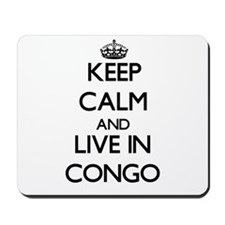 Keep Calm and Live In Congo Mousepad