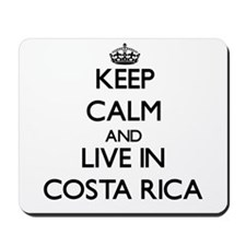 Keep Calm and Live In costa rica Mousepad