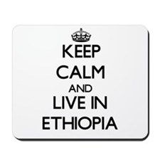 Keep Calm and Live In Ethiopia Mousepad