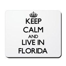 Keep Calm and Live In Florida Mousepad