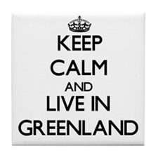 Keep Calm and Live In Greenland Tile Coaster