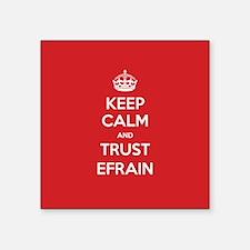 Trust Efrain Sticker