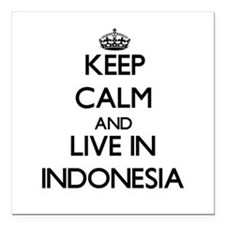 Keep Calm and Live In Indonesia Square Car Magnet