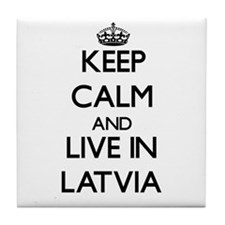 Keep Calm and Live In Latvia Tile Coaster