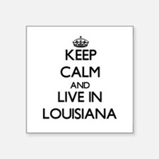 Keep Calm and Live In Louisiana Sticker