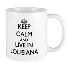 Keep Calm and Live In Louisiana Mugs