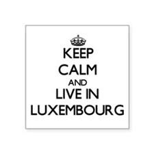 Keep Calm and Live In Luxembourg Sticker