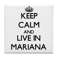 Keep Calm and Live In Mariana Tile Coaster