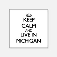 Keep Calm and Live In Michigan Sticker