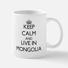 Keep Calm and Live In Mongolia Mugs