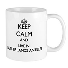 Keep Calm and Live In Netherlands Antilles Mugs