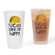Tacos Make Me Happy Drinking Glass