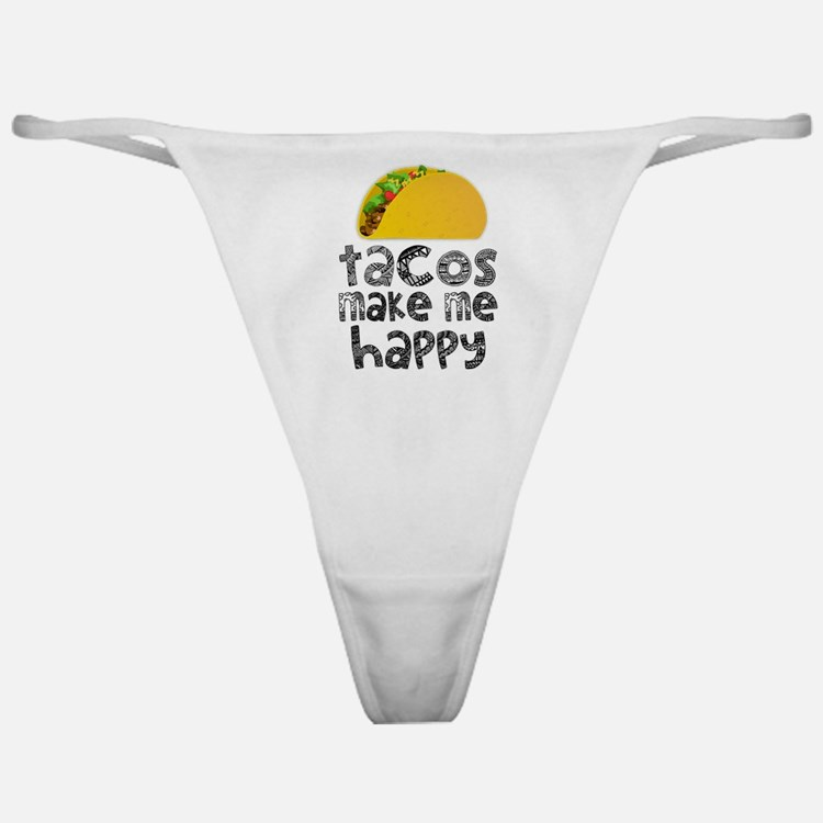Tacos Make Me Happy Classic Thong