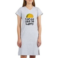 Tacos Make Me Happy Women's Nightshirt