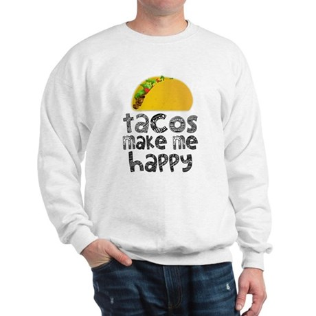 Tacos Make Me Happy Sweatshirt