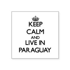 Keep Calm and Live In Paraguay Sticker