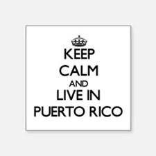 Keep Calm and Live In Puerto Rico Sticker