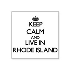 Keep Calm and Live In Rhode Island Sticker